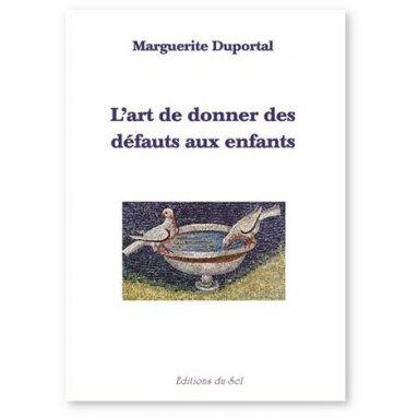 Marguerite Duportal - L'art de donner des défauts aux enfants