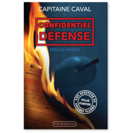 Capitaine Caval - Confidentiel défense - Spécial France