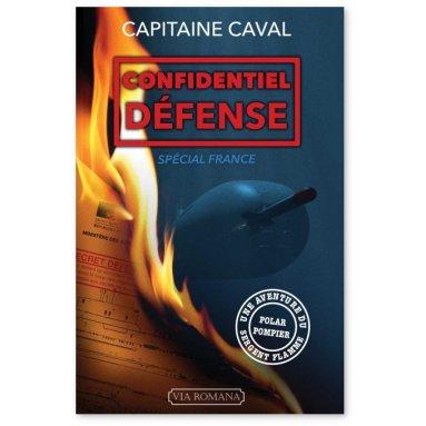 Capitaine Caval - Confidentiel défense - Spécial France