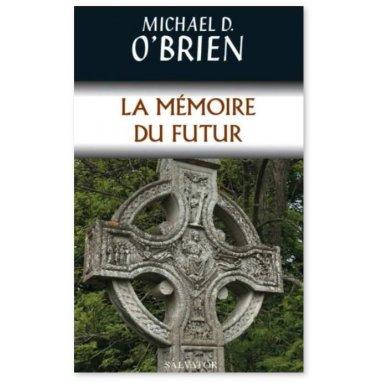 Michael O'Brien - La Mémoire du Futur
