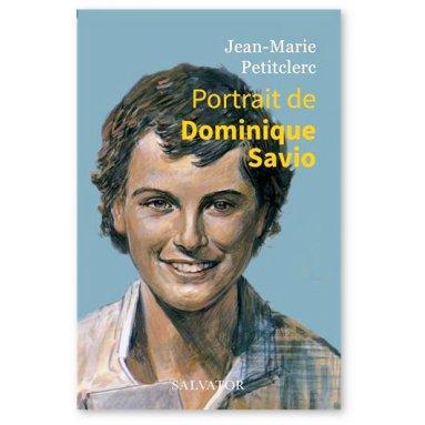 Jean-Marie Petitclerc - Portrait de saint Dominique Savio