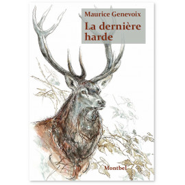 Maurice Genevoix - La dernière harde