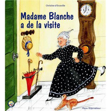 Madame Blanche a de la visite