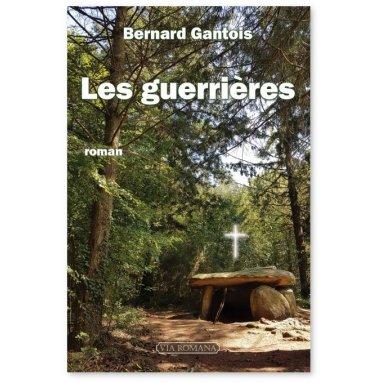 Bernard Gantois - Les guerriers