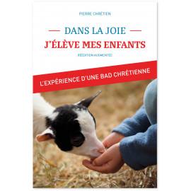 Pierre Chrétien - Dans la joie j'élève mes enfants