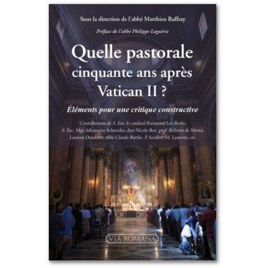 Abbé Matthieu Raffray - Quelle pastorale cinquante ans après Vatican II ?