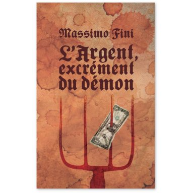 Massimo Fini - L'argent excrément du démon