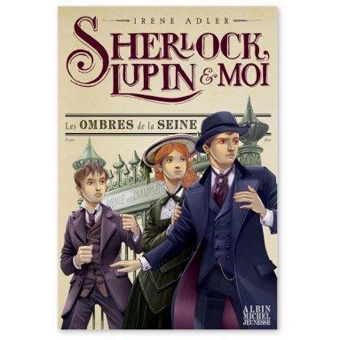 Irène Adler - Sherlock, Lupin et moi Tome 6