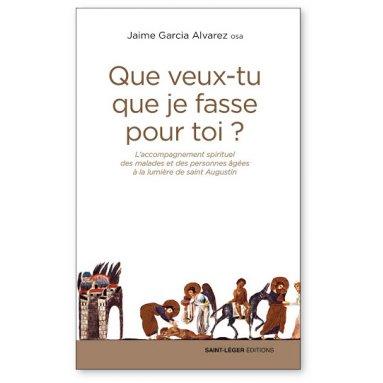 Jaime García Alvarez - Que veux-tu que je fasse pour toi ?