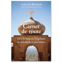 Anne-Lise Blanchard - Carnets de route de l'Oronte à l'Euphrate