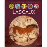Lascaux - Chauvet-Pon - D'Arc et autres grottes ornées