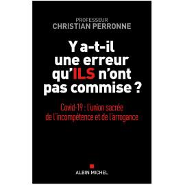 Pr Christian Perronne - Y a-t-il une erreur qu'ils n'ont pas commise ?