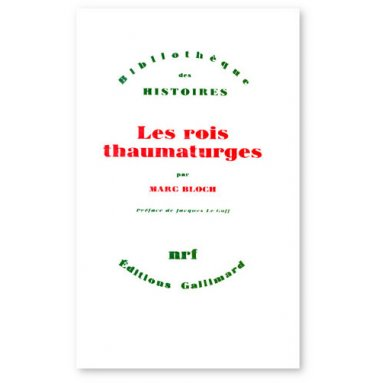 Marc Bloch - Les rois thaumaturges