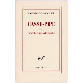 Louis-Ferdinand Céline - Casse-pipe
