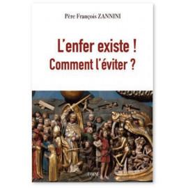 Père François Zannini - L'enfer existe ! Comment l'éviter ?