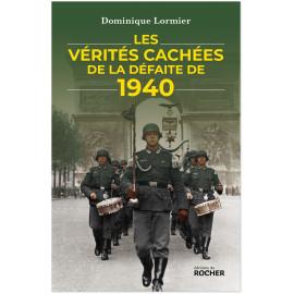 Dominique Lormier - Les vérités cachées de la défaite de 1940