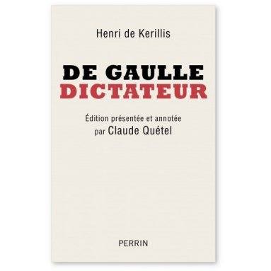Henri de Kérillis - De Gaulle dictateur