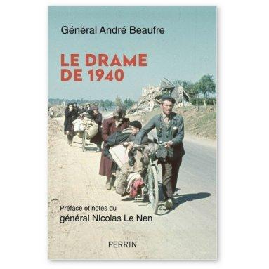 Gal André Beaufre - Le drame de 1940