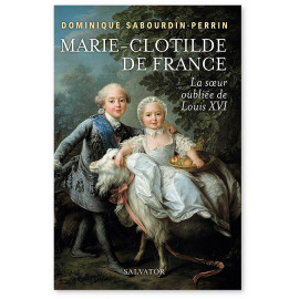 Dominique Sabourdin-Perrin - Marie-Clotilde de France