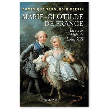 Dominique Sabourdin-Perrin - Marie-Clotilde de France