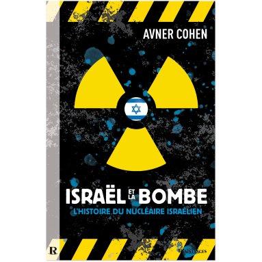 Avner Cohen - Israël et la bombe
