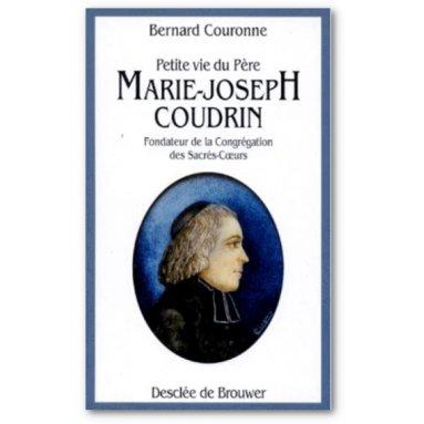 Père Bernard Couronne - Petite vie du père Marie-Joseph Coudrin