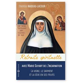 Thérèse Nadeau-Lacour - Retraite spirituelle avec Marie Guyart de l'Incarnation