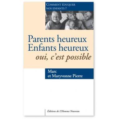 Marc & Maryvonne Pierre - Parents heureux Enfants heureux