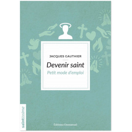Jacques Gauthier - Devenir saint