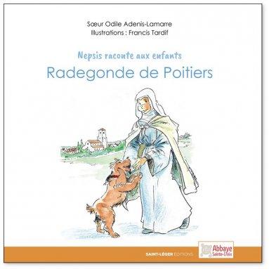 Soeur Odile Adenis Lamarre - Radegonde de Poitiers