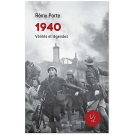Rémy Porte - 1940 vérités et légendes