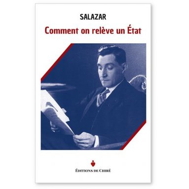 Salazar - Comment on relève un Etat