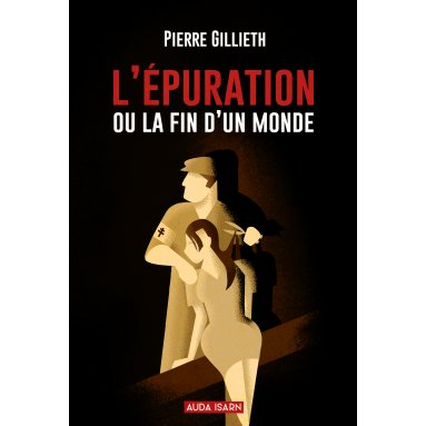 Pierre Gillieth - L'épuration ou la fin d'un monde