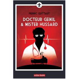 Docteur Geikil & Mister Hussard