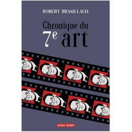 Robert Brasillach - Chronique du 7° art