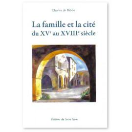 La famille et la cité du XV° au XVIII° siècle