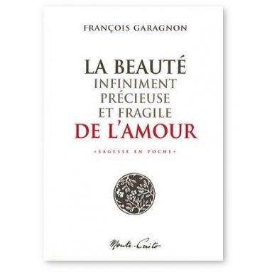 La beauté infiniment précieuse et fragile de l'amour