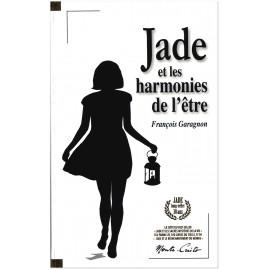 François Garagnon - Jade et les harmonies de l'être