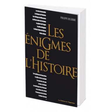 Philippe Delorme - Les énigmes de l'histoire