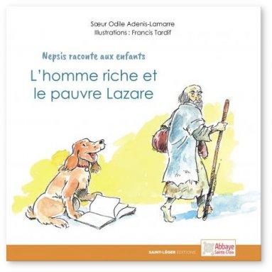 Soeur Odile Adenis Lamarre - L'homme riche et le pauvre Lazare