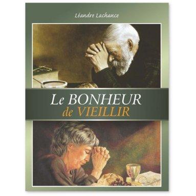 Léandre Lachance - Le bonheur de vieillir