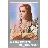 Maria Goretti qui êtes-vous ?