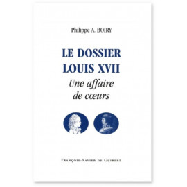 Philippe A. Boiry - Le dossier Louis XVII