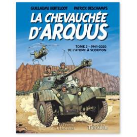 Guillaume Berteloot - La chevauchée d'Arquus Tome 2