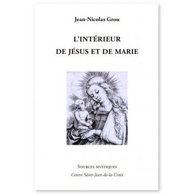 Père Jean-Nicolas Grou - L'intérieur de Jésus et de Marie