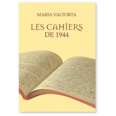 Maria Valtorta - Les cahiers de 1944