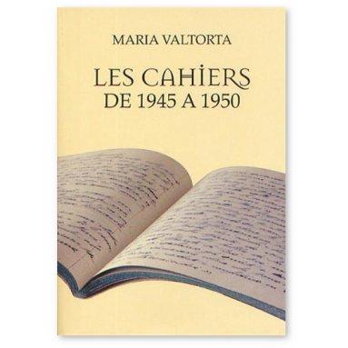 Maria Valtorta - Les cahiers de 1945 à 1950