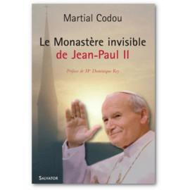 Le monastère invisible de Jean-Paul II