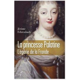Jérôme Fehrenbach - La princesse Palatine