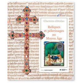 Collectif - Reliques et pèlerinages au Moyen Age